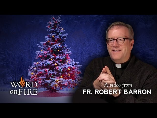 Bishop Robert Barron on Christmas