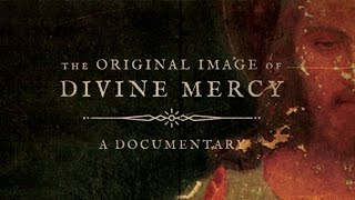 The Original Image of Divine Mercy - Movie Trailer