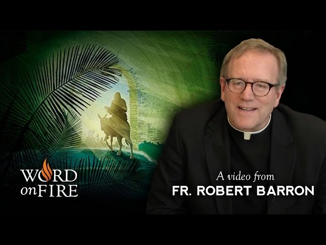 Palm Sunday with Bishop Robert Barron
