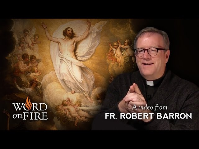 The Ascension - Bishop Robert Barron