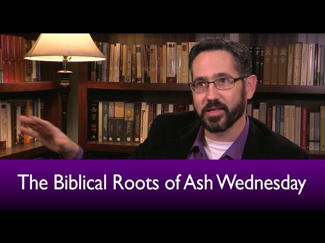 The Biblical Roots of Ash Wednesday